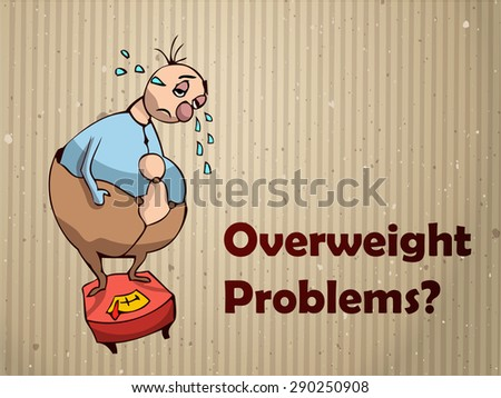 Cartoon Overweight Sad Person Standing on a Scale Crying, Overweight Problems written Beside, Vector Illustration.  - stock vector