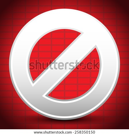Cartoon Prohibition, Restriction Sign Over Abstract Brick-Wall Background - stock vector