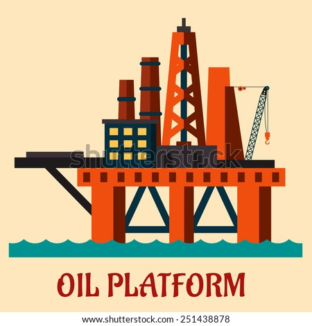 Cartoon  sea oil platform rising above the sea drilling for offshore oil, flat style - stock vector