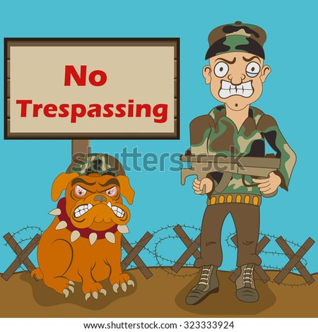 """Cartoon vector illustration of a military armed man and his dog, with a """"No trespassing"""" sign. - stock vector"""