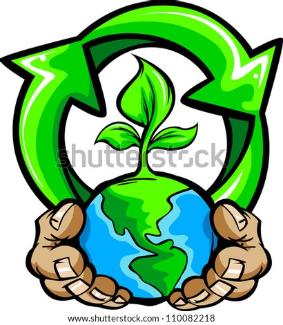 Cartoon Vector Image of a Hands Holding Planet Earth with a green plant and a Recycling Symbol for Earth Day - stock vector