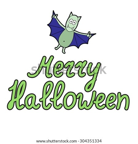 Cartoon word merry halloween and cartoon bat on white background. Can be used for halloween greeting cards. Vector illustration. EPS 10.  - stock vector