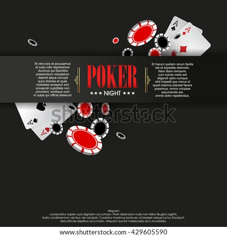Casino poster or banner background or flyer template. Poker invitation with Playing Cards and Poker Chips. Game design. Playing casino games. Vector illustration. - stock vector