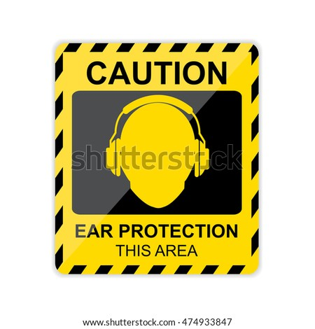 Caution,Ear protection this area Sign. Vector