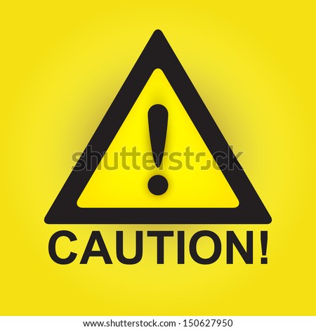 Caution sign isolated on yellow background, vector illustration - stock vector