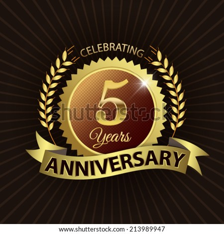 Celebrating 5 Years Anniversary - Golden Laurel Wreath Seal with Golden Ribbon - Layered EPS 10 Vector