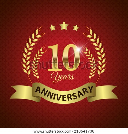 Celebrating 10 Years Anniversary - Golden Laurel Wreath Seal with Golden Ribbon - Layered EPS 10 Vector