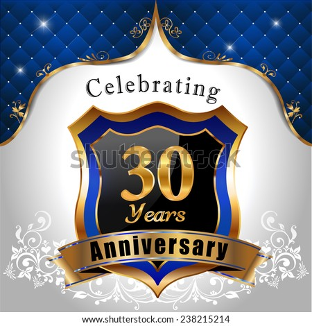 celebrating 30 years anniversary, Golden sheild with blue royal emblem background - vector eps10