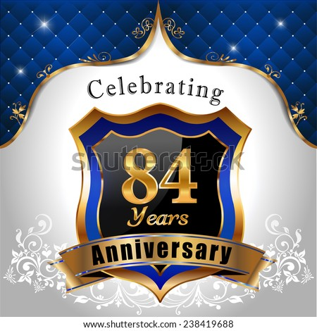 celebrating 84 years anniversary, Golden sheild with blue royal emblem background - vector eps10