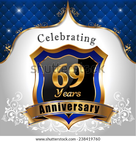 celebrating 69 years anniversary, Golden sheild with blue royal emblem background - vector eps10