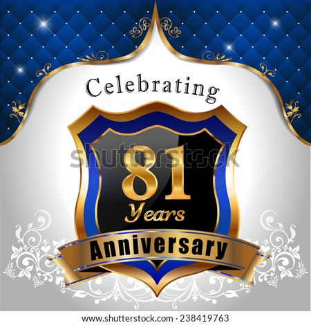 celebrating 81 years anniversary, Golden sheild with blue royal emblem background - vector eps10