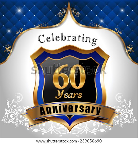 celebrating 60 years anniversary, Golden shield with blue royal emblem background - vector eps10