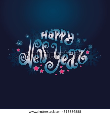 "Celebratory background ""Happy New Year"". Lettering. Individual fonts, twisted letters. Hand drawing. Blue and pink. Snowflakes."