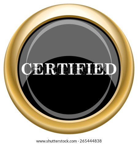 Certified icon. Internet button on white  background. EPS10 Vector.  - stock vector