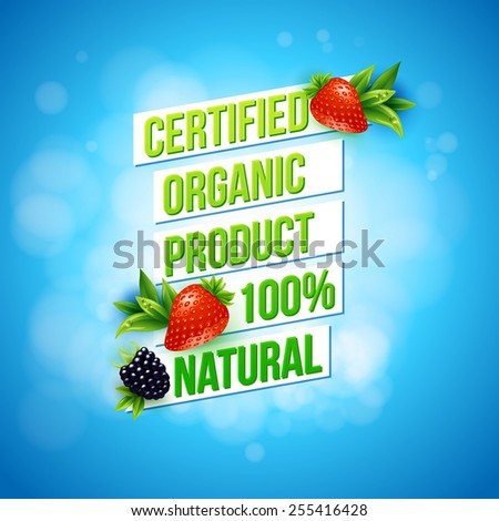 Certified Organic Product 100 percent Natural promotional advertising poster vector design on a textured blue bokeh background with fresh strawberries and blackberry - stock vector