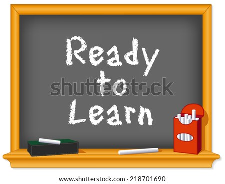 Chalk board, wood frame with shelf, box of chalk, eraser, Ready to Learn text for preschool, daycare, kindergarten, nursery and elementary school. EPS8. - stock vector