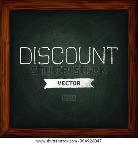 Chalk boards. The texture of the chalk, in a wooden frame (square). lettering discounts. The image can be used for your business, office, shop, cafe, book design, wedding decor