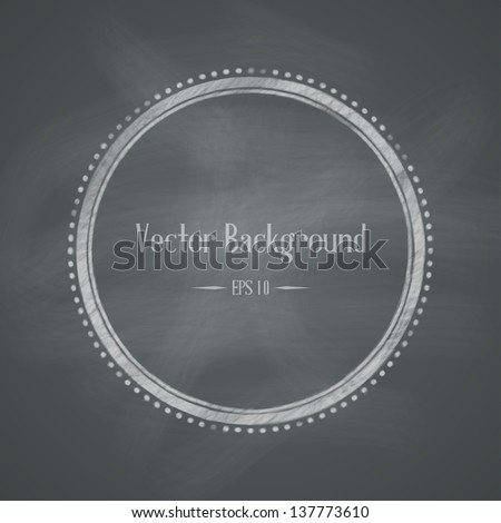 Chalkboard retro background with round frame. Vector illustration - stock vector
