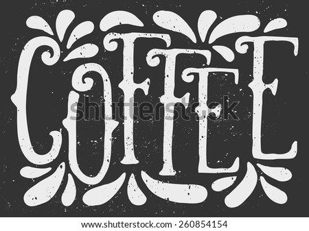 Chalkboard typographic coffee design. Vintage lettering and decorative elements. Vector illustration. - stock vector