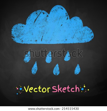 Chalked childlike drawing of rainy cloud. Vector illustration. - stock vector