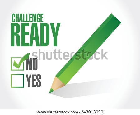 challenge ready check mark illustration design over a white background