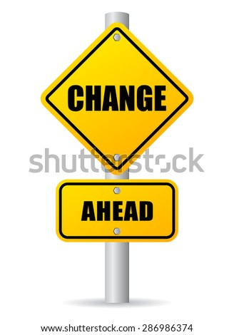 Change ahead road sign - stock vector