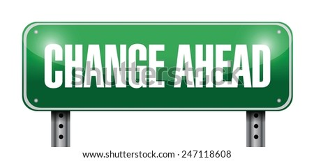 change ahead road sign illustration design over a white background - stock vector