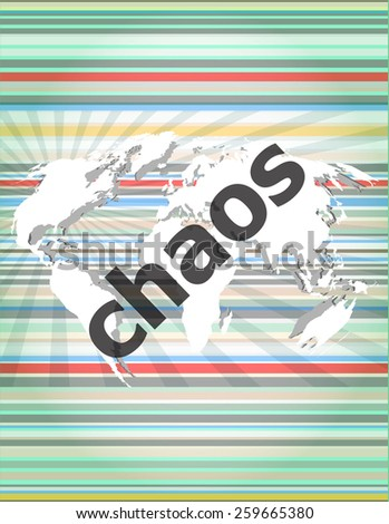 chaos word on business digital touch screen - stock vector