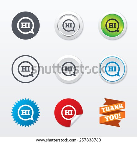 Chat sign icon. Speech bubble with HI symbol. Communication chat bubbles. Circle concept buttons. Metal edging. Star and label sticker. Vector - stock vector