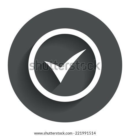 Check mark sign icon. Yes circle symbol. Confirm approved. Circle flat button with shadow. Modern UI website navigation. Vector