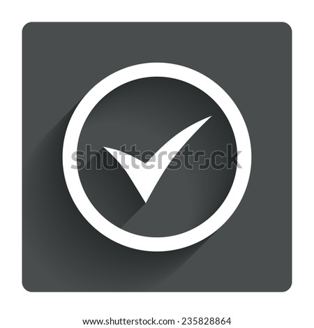 Check mark sign icon. Yes circle symbol. Confirm approved. Gray flat square button with shadow. Modern UI website navigation. Vector