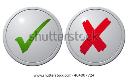Checkmark and X Sign Glossy Buttons, Vector Illustration isolated on White Background.