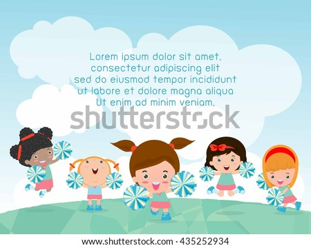 cheerleaders, Cheerleader, cheerleading girl  kids playing outside, Template for advertising brochure,your text ,Cute little cheerleaders Children's, Kids and frame,child and frame,Vector Illustration - stock vector