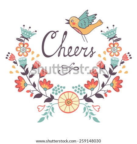 Cheers  stylish concept card. Romantic vintage style floral card. Vector illustration  - stock vector