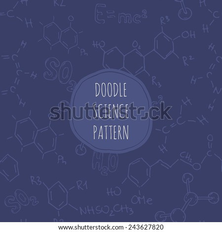 Chemistry seamless pattern in doodle style. Hand drawn background different elements and formulas - stock vector