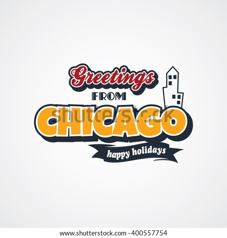 chicago vacation greetings theme vector art illustration