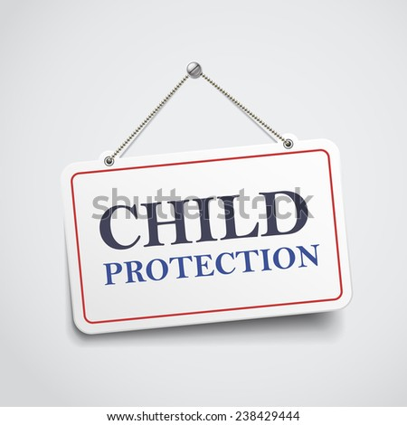 child protection hanging sign isolated on white wall  - stock vector