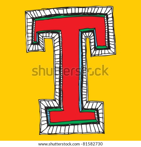 childlike naive alphabet, hand drawn letter T - stock vector