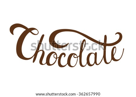 Chocolate calligraphy sign. Hand-lettering about sweets, desserts - chocolate. Vector typography. Food label, sticker, inscription. - stock vector