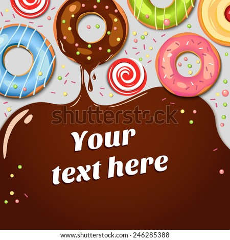 Chocolate donuts with chocolate syrup drips. Colorful vector background. Sweets. Cupcakes. Holidays backdrop. Food. - stock vector