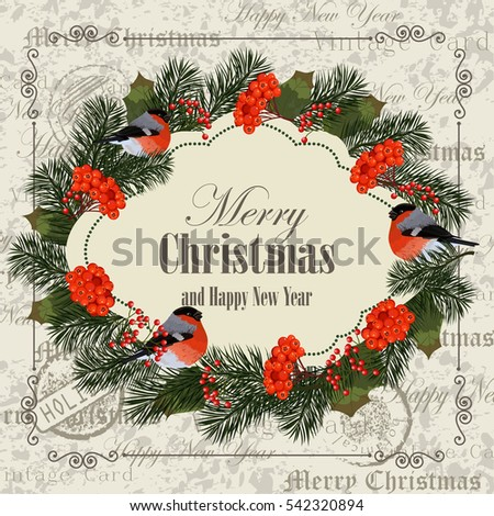 Christmas and New Year greeting card with bullfinches, pine branches and rowan berries. Vintage postcard background.
