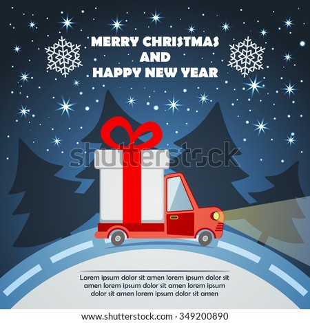 Christmas and New Year Greeting Card with Gift Delivery Van goes on winter road in Xmas eve. Template vector concept. - stock vector