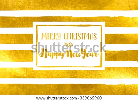 Christmas and New Year Greetings - Bold hand drawn gold foil stripes on a simple Merry Christmas, Happy New Year card, with full stripe texture/background under the white frame - stock vector