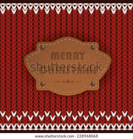 Christmas background in the form of knitting with leather tabs with embossed inscription. - stock vector