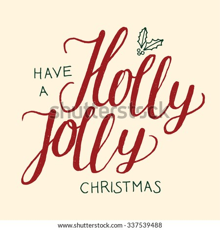 christmas calligraphy label vector. have a holly jolly christmas. - stock vector