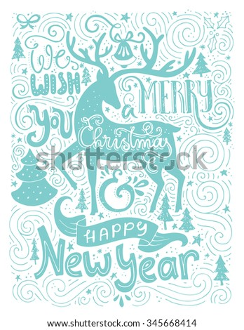 Christmas card design with handdrawn lettering. Unique typography and illustration of a deer. Merry Christmas and Happy New Year greetings. - stock vector
