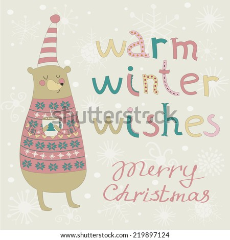 Christmas card with cute bear in knitted sweater and hat holding cut of hot chocolate. Warm winter wishes and merry christmas. - stock vector