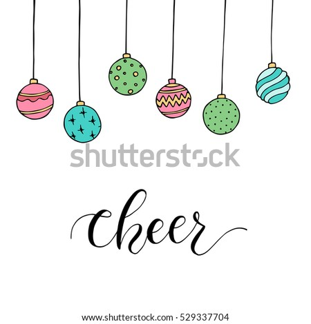 "Christmas card with decoration and letters ""Cheer"". Hand drawn illustration. Vector."