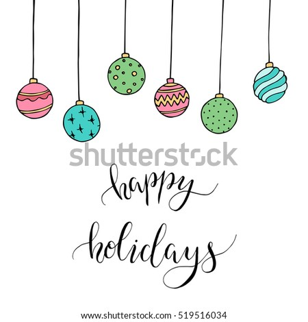 "Christmas card with decoration and letters ""Happy holidays"". Hand drawn illustration. Vector."
