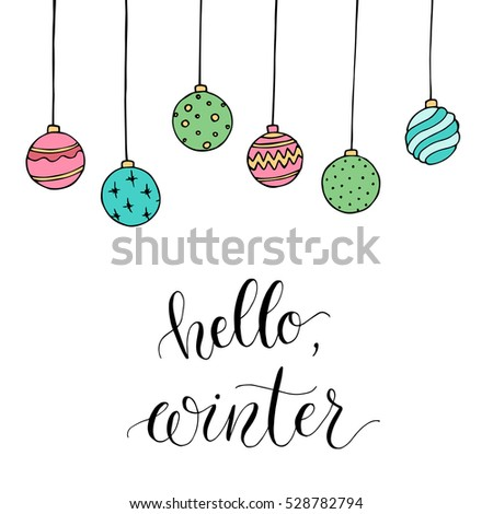 "Christmas card with decoration and letters ""Hello, winter"". Hand drawn illustration. Vector."